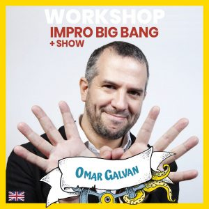 Impro Big Bang - Omar Galvan